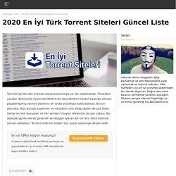 2020 En İyi Torrent Siteleri Güncel Liste