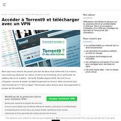 Accéder à Torrent9, le site de téléchargement