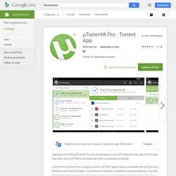µTorrent® Pro - Torrent App – Applications Android sur Google Play