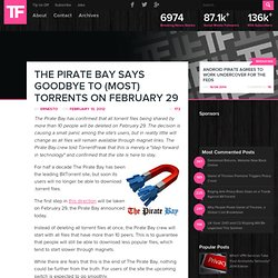 The Pirate Bay Says Goodbye to (Most) Torrents on February 29