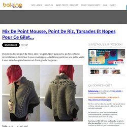 Mix de point mousse, point de riz, torsades et nopes pour ce gilet