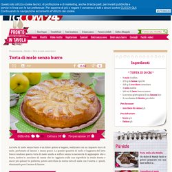 Torta di mele senza burro - Ricetta di Pronto in Tavola