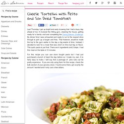 Recipe for Cheese Tortellini with Pesto and Sun Dried Tomatoes at Life