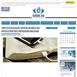 Több tízezer oldalnyi történelmi könyv vált ingyen elérhetővé partnereink honlapjain - Ujkor.hu