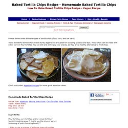 Homemade Baked Tortilla Chips Recipe, How To Make Baked Tortilla Chips, Appetizer Recipe, Low Fat Recipe, Diet Recipe