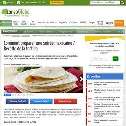 Recette : tortilla maison pour préparer une soirée mexicaine