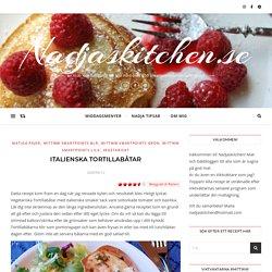 Italienska tortillabåtar – Nadjaskitchen.se