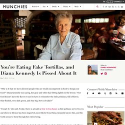 You're Eating Fake Tortillas, and Diana Kennedy Is Pissed About It