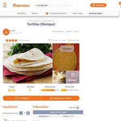 Tortillas (Mexique) : Recette de Tortillas (Mexique)