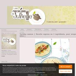 Tortillas maison { Recette express en 2 ingrédients, pour wraps et autres idées }