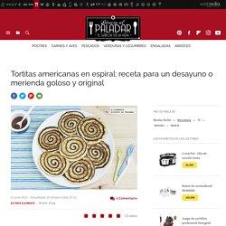 Tortitas americanas en espiral. Receta de postre fácil y sencilla