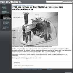 1950 Les tortues de Grey Walter, premiers robots mobiles autonomes - Tom et Jérémy G.