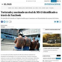 Torturado y asesinado un rival de MS-13 El País 22-02-2018