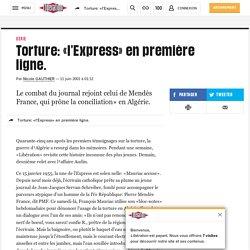 Torture: «l'Express» en première ligne.