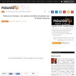Torture en Tunisie : Un ancien ministre s'exprime sur El Hiwar Ettounsi » Nawaat de Tunisie - Tunisia