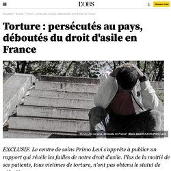 Torture : persécutés au pays, déboutés du droit d'asile en France