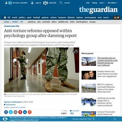 Anti-torture reforms opposed within psychology group after damning report