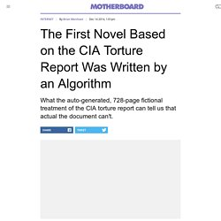 The First Novel Based on the CIA Torture Report Was Written by an Algorithm
