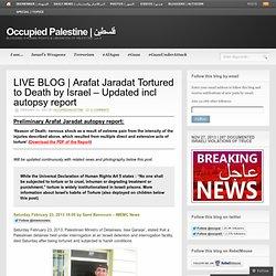 #ArafatJaradat Tortured to Death by Israel (Updated)