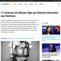 11 tortures du Moyen Âge qui étaient réservées aux femmes