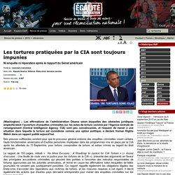 Les tortures pratiquées par la CIA sont toujours impunies