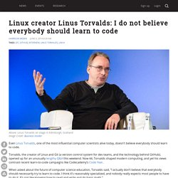 Linux creator Linus Torvalds: I do not believe everybody should learn to code