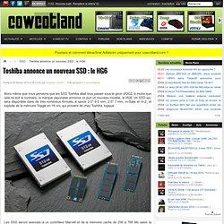 Toshiba annonce un nouveau SSD : le HG6 - SSD