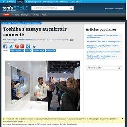 Toshiba s'essaye au mirroir connecté