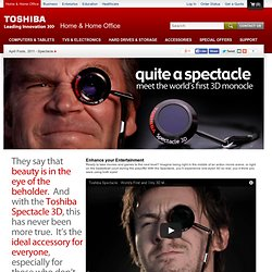 Toshiba Spectacle: The World's First and Only 3D Monocle | us.toshiba.com