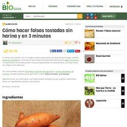 Cómo hacer falsas tostadas sin harina y en 3 minutos - Notas - La Bioguía