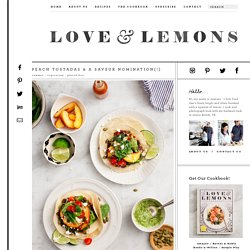 Peach Tostadas & a Saveur Nomination(!) Recipe