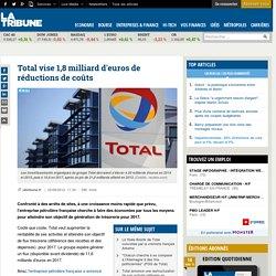Total vise 1,8 milliard d'euros de réductions de coûts