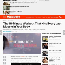 The Total-Body Muscle Tremor Workout