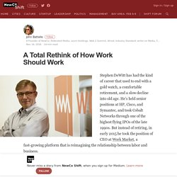 A Total Rethink of How Work Should Work – NewCo Shift