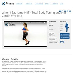 When I Say Jump HIIT - Total Body Toning and HIIT Cardio Workout