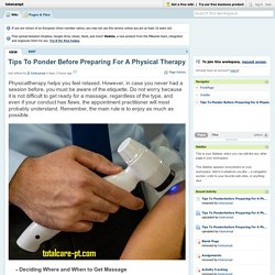 Tips To Ponder Before Preparing For A Physical Therapy