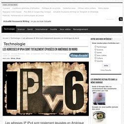 Les adresses IP IPv4 sont totalement épuisées en Amérique du Nord