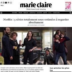 Netflix : 5 séries totalement sous-estimées à regarder absolument - Marie Claire