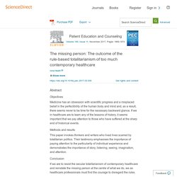 The missing person: The outcome of the rule-based totalitarianism of too much contemporary healthcare - ScienceDirect