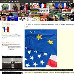 « Le TAFTA ? Comme une odeur de totalitarisme », selon une députée allemande qui a lu le texte