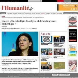 Grèce : « Une stratégie d'asphyxie et de totalitarisme économique »