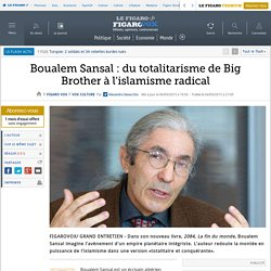 Boualem Sansal : du totalitarisme de Big Brother à l'islamisme radical