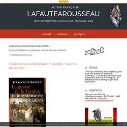 """Gracchus Baboeuf dénonce le Populicide... - Totalitarisme ou Résistance ? Vendée, """"Guerres de Géants""""... - LAFAUTEAROUSSEAU"""