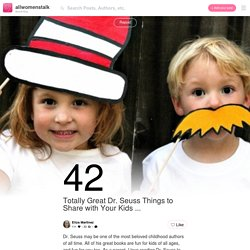 42 Totally Great Dr. Seuss Things to Share with Your Kids ... →…