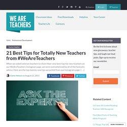 21 Best Tips for Totally New Teachers from #WeAreTeachers