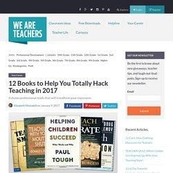 12 Books to Help You Totally Hack Teaching in 2017 - WeAreTeachers