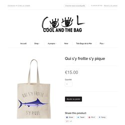Tote bag Qui s'y frotte s'y pique – Cool and the bag