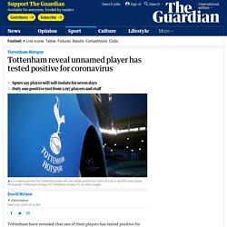 Tottenham reveal unnamed player has tested positive for coronavirus