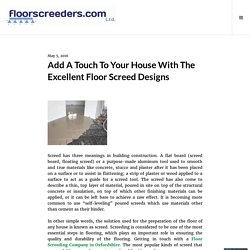 Add A Touch To Your House With The Excellent Floor Screed Designs