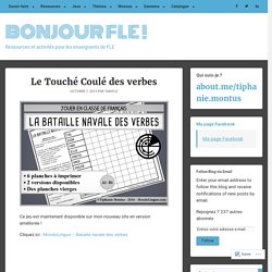 Le Touché Coulé des verbes – Bonjour FLE !